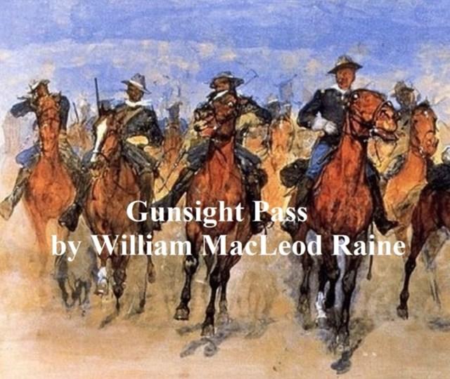 (ebook) Gunsight Pass, How Oil Came to the Cattle Country and Brought a New West