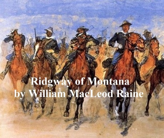 (ebook) Ridgway of Montana, a Story of To-Day, in Which the Hero is Also the Villain