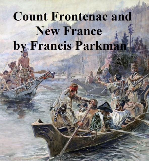 (ebook) Count Frontenac and New France Under Louis XIV