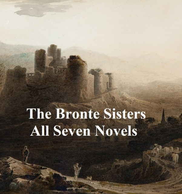 (ebook) Bronte Sisters All Seven Novels