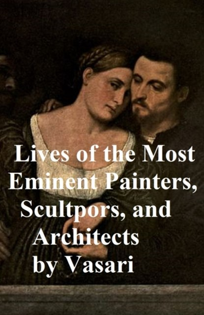 (ebook) Lives of the Most Eminent Painters, Sculptors, and Architects