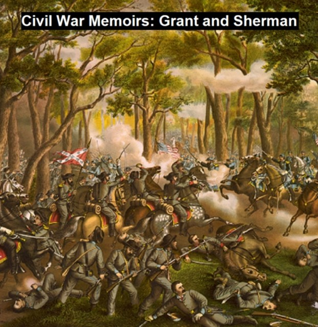 Civil War Memoirs: Grant and Sherman