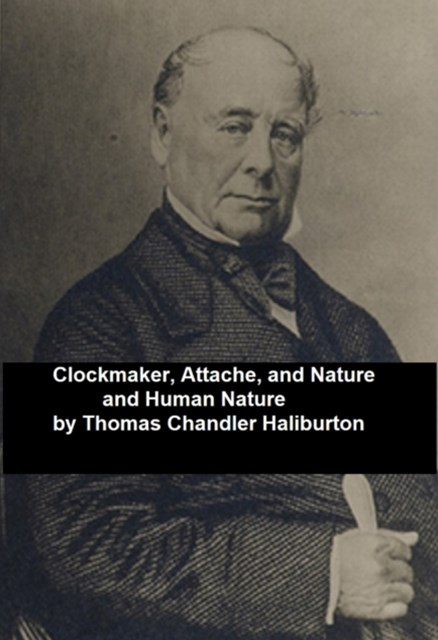 (ebook) Clockmaker; Attache; and Nature and Human Nature