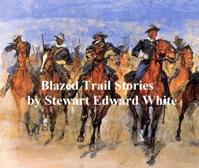 (ebook) Blazed Trail Stories and Stories of the Wild Life