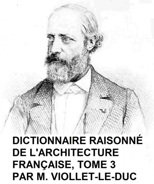 (ebook) Dictionnaire Raisonne de l'Architecture Francaise, Tome 3