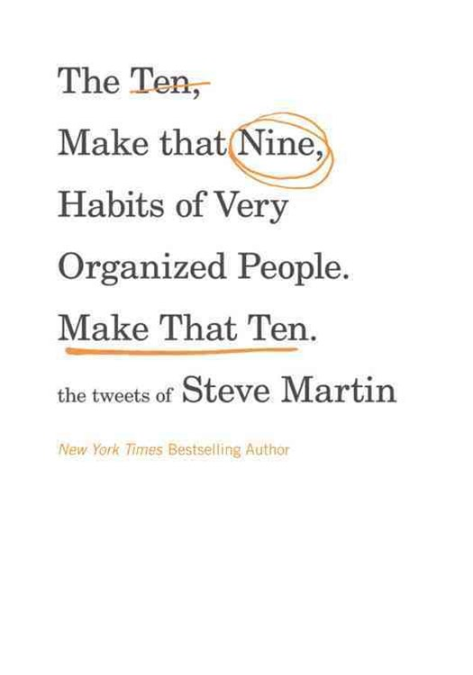 The Ten, Make That Nine, Habits of Very Organized People - Make That Ten