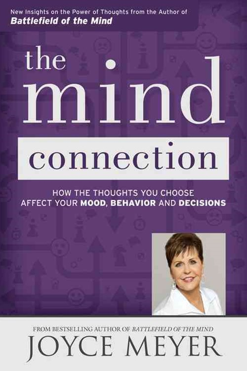The Mind Connection: How the Thoughts You Choose Affect Your Mood, Behavior