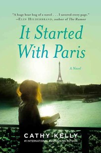 It Started with Paris by Cathy Kelly (9781455535415) - PaperBack - Modern & Contemporary Fiction General Fiction
