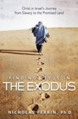 (ebook) Finding Jesus In the Exodus