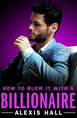 (ebook) How to Blow It with a Billionaire