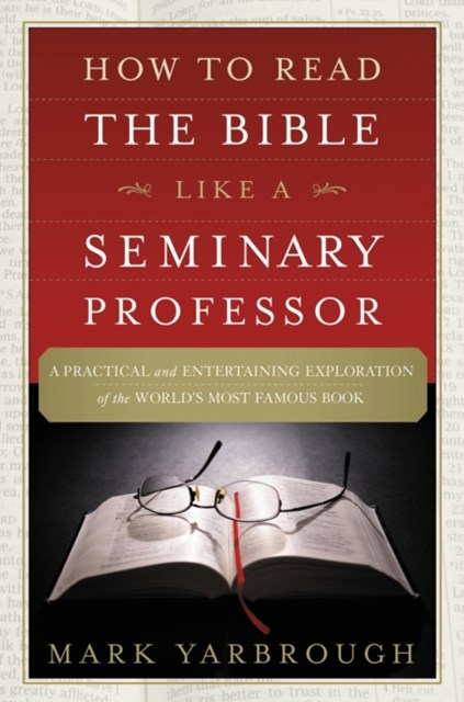 (ebook) How to Read the Bible Like a Seminary Professor