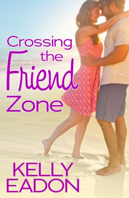 (ebook) Crossing the Friend Zone