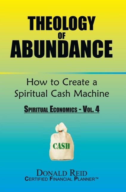 (ebook) Theology of Abundance: How to Create a Spiritual Cash Machine