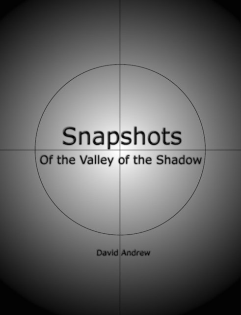 (ebook) Snapshots: Of the Valley of the Shadow