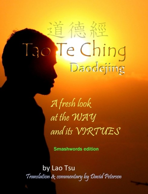 (ebook) Tao Te Ching / Daodejing: A Fresh Look at the Way and its Virtues