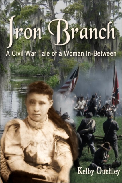 (ebook) Iron Branch: A Civil War Tale of a Woman In-Between