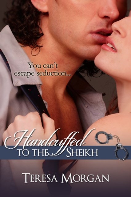(ebook) Handcuffed to the Sheikh (Hot Contemporary Romance Novella)