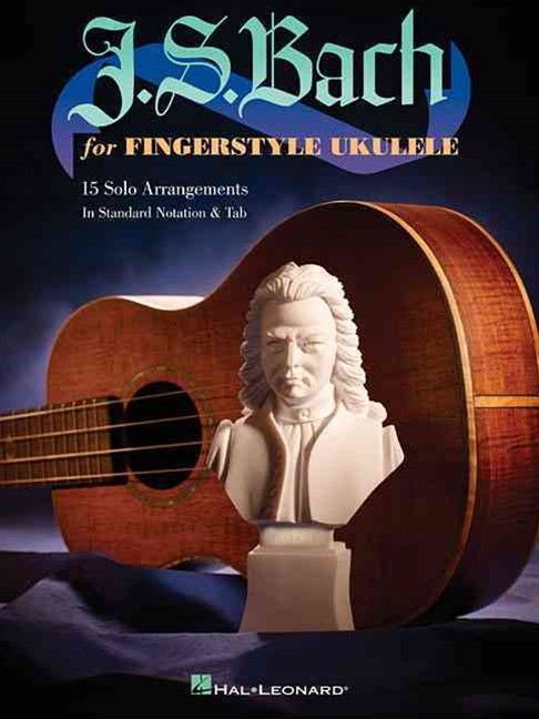 J. S. Bach for Fingerstyle Ukulele