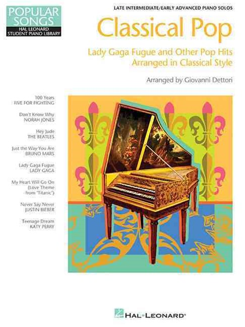 Classic Pop - Lady Gaga Fugue and Other Pop Hits
