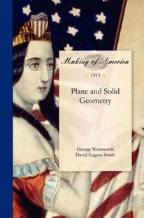 Plane and Solid Geometry by George Wentworth (9781458500106) - PaperBack - Reference
