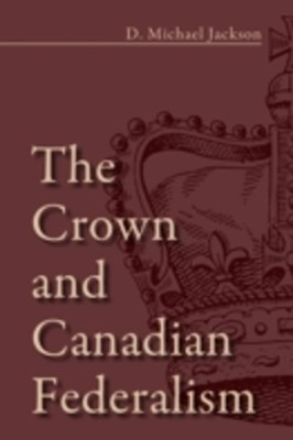 Crown and Canadian Federalism
