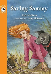 Saving Sammy by Eric Walters, Amy Meissner (9781459804999) - PaperBack - Children's Fiction Intermediate (5-7)