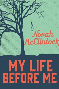 My Life Before Me by Norah McClintock (9781459806627) - PaperBack - Young Adult Contemporary