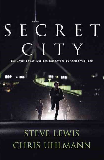 Secret City: the books that inspired the major TV series by two of Australia's top journalists