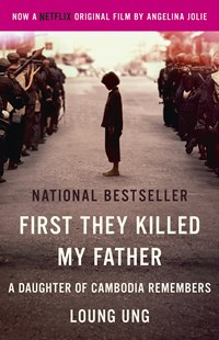 First They Killed My Father (Film Tie-In Edition)