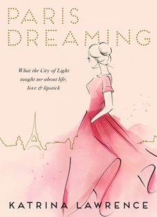 Paris Dreaming by Katrina Lawrence (9781460753606) - HardCover - Travel