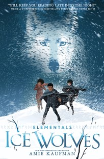 Ice Wolves (Elementals, Book 1) by Amie Kaufman (9781460755273) - PaperBack - Children's Fiction