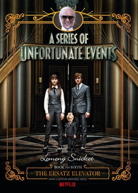 A Series of Unfortunate Events #6: The Ersatz Elevator [Netflix Tie-in Edition]