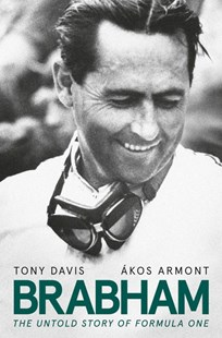 Brabham: The Untold Story of Formula One by Tony Davis, Akos Armont (9781460757475) - HardCover - Science & Technology Transport