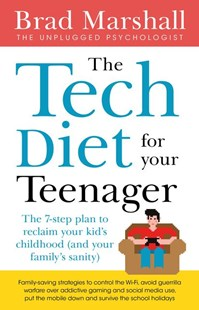 The Tech Diet for your Child & Teenager by Brad Marshall (9781460758014) - PaperBack - Home & Garden Agriculture