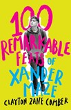 100 REMARKABLE FEATS OF XANDER MAZE by Clayton Zane Comber