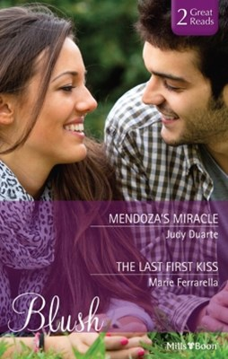 Blush Duo/Mendoza's Miracle/The Last First Kiss