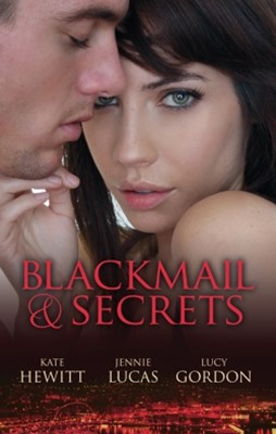 Blackmail & Secrets/The Sandoval Baby/The Count's Secret Child/Playboy's Surprise Son