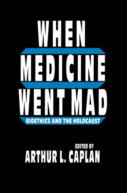 When Medicine Went Mad