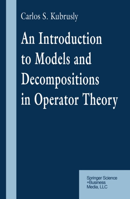 Introduction to Models and Decompositions in Operator Theory