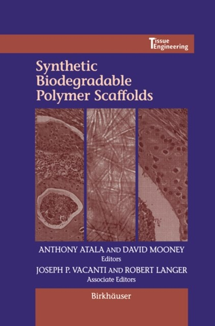 Synthetic Biodegradable Polymer Scaffolds
