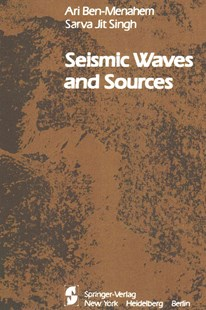 Seismic Waves and Sources by Ari Ben-Menahem, S. J. Singh (9781461258582) - PaperBack - Science & Technology Environment