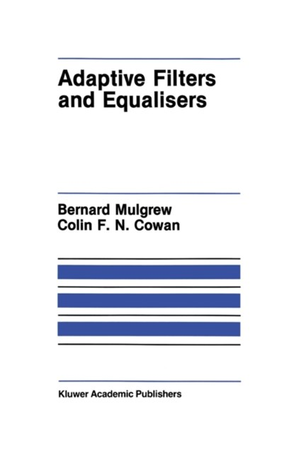 Adaptive Filters and Equalisers