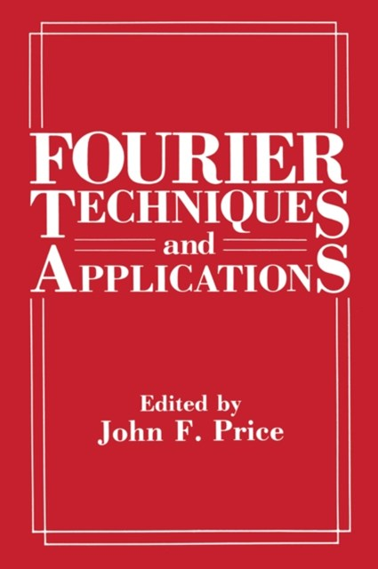Fourier Techniques and Applications