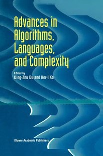 Advances in Algorithms, Languages, and Complexity by Ding-Zhu Du, Ker-I Ko (9781461333968) - PaperBack - Computing Programming