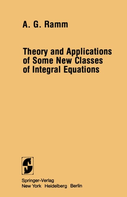 Theory and Applications of Some New Classes of Integral Equations
