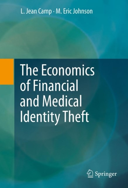 Economics of Financial and Medical Identity Theft