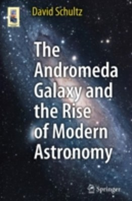 Andromeda Galaxy and the Rise of Modern Astronomy