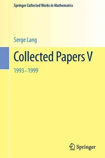 Collected Papers V by Serge Lang, Jay Jorgensen (9781461461463) - PaperBack - Science & Technology Mathematics
