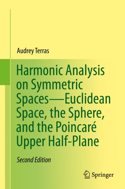 Harmonic Analysis on Symmetric Spaces-Euclidean Space, the Sphere, and the Poincare Upper Half-Plane