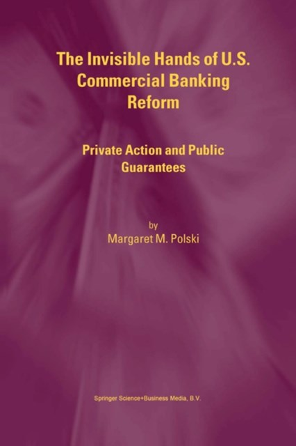 Invisible Hands of U.S. Commercial Banking Reform